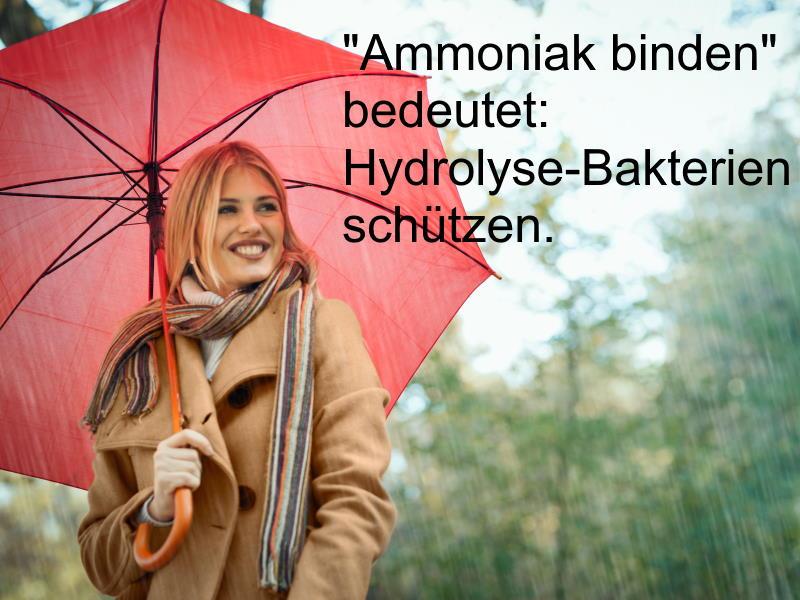 """Ammoniak binden"" bedeutet: hydrolyse-Bakterien schützen."